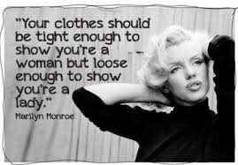 Marilyn Monroe and clothes too tight